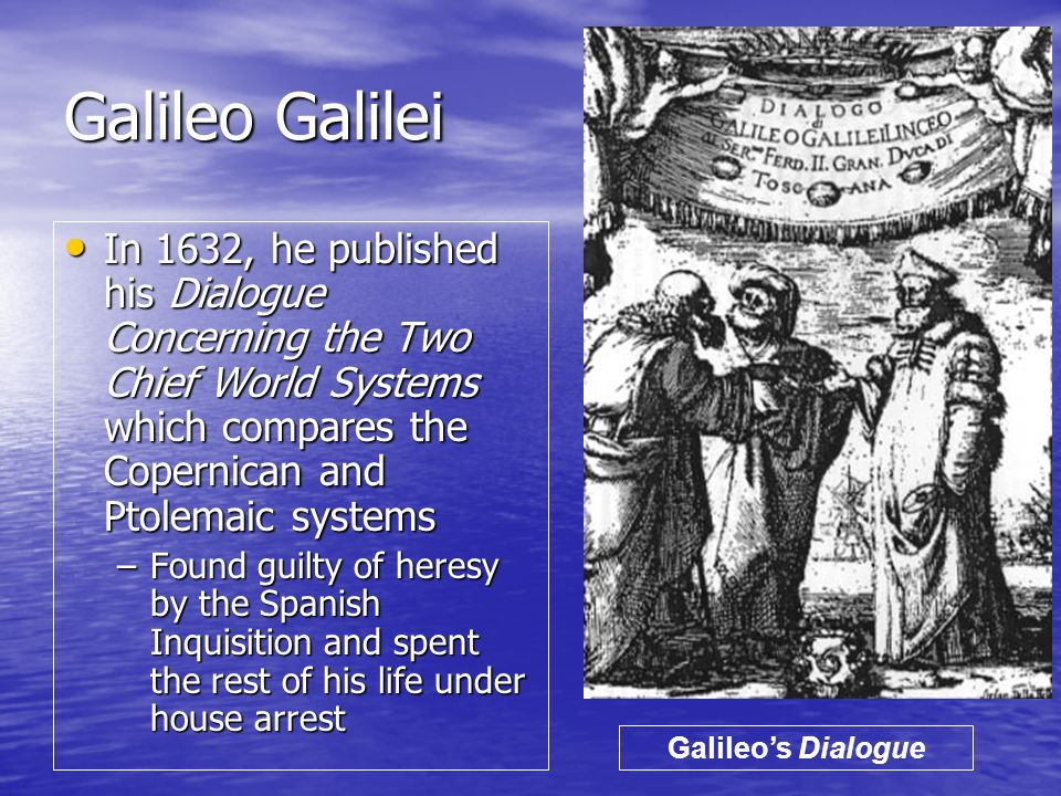 A review of galileo galileis book dialogue concerning the two chief world systems