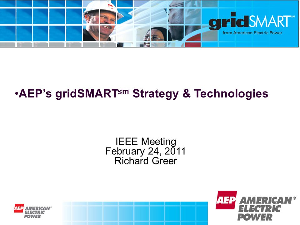 AEP's gridSMARTsm Strategy & Technologies