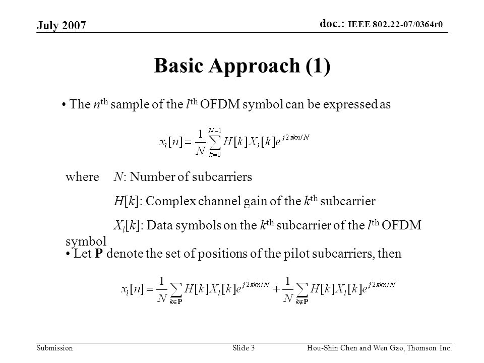 July 2007 Basic Approach (1) The nth sample of the lth OFDM symbol can be expressed as. where N: Number of subcarriers.