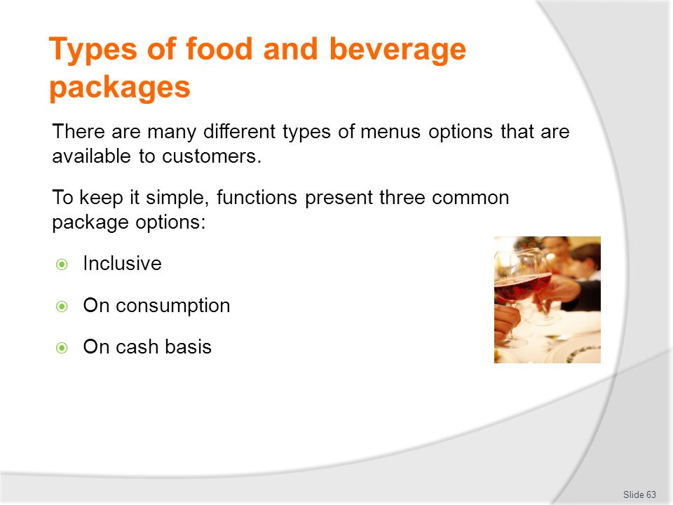different types of food and beverage menu Food and beverage service types the food & beverage industry is usually the factors responsible for defining the different type of service methods in food & beverage for the meal ∙ the turnover of customer expected ∙ the type of menu presented ∙ the cost of meal.