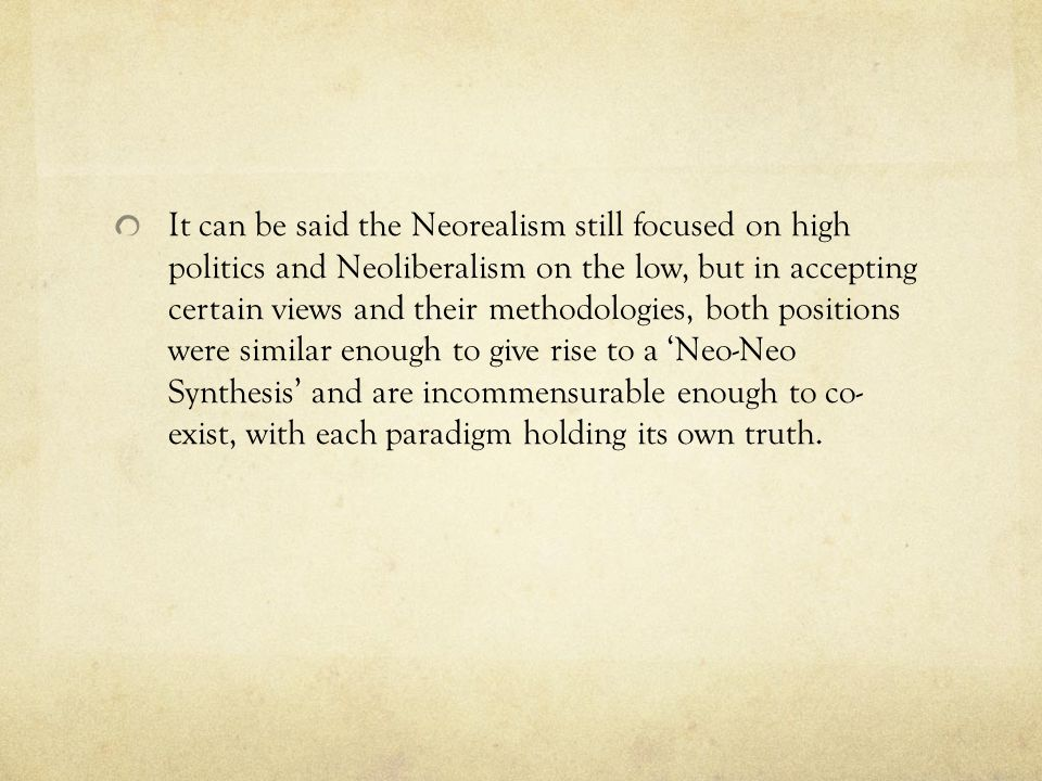 neorealism vs neoliberalism Can someone explain to me the difference between neorealism and neoliberalism what do these two theories have in common and what are their differences it would be perfect to include a real life.