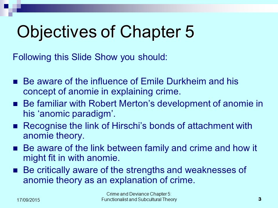 Crime and Deviance Chapter 5: Functionalist and Subcultural Theory