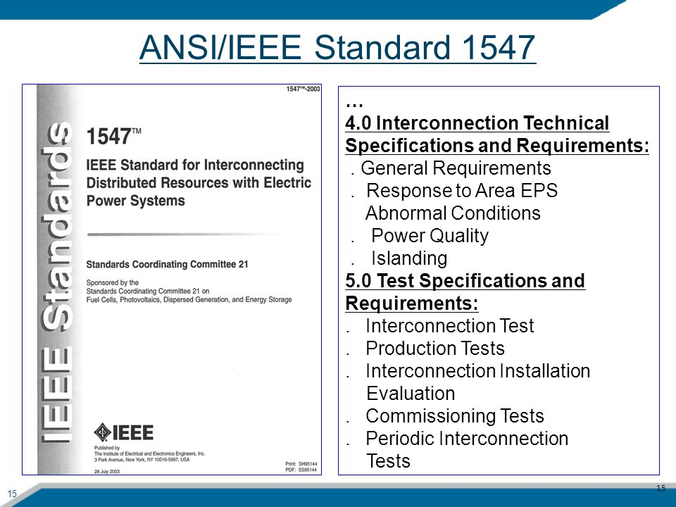 ANSI/IEEE Standard 1547 … 4.0 Interconnection Technical Specifications and Requirements: . General Requirements.