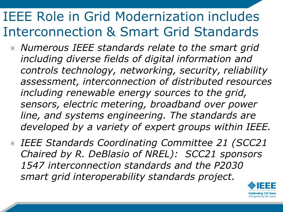 IEEE Role in Grid Modernization includes Interconnection & Smart Grid Standards