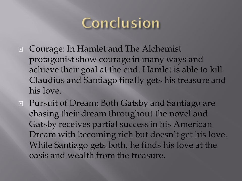 comparing to hamlet and the great gatsby ppt video online  12 conclusion courage in hamlet and the alchemist protagonist show courage