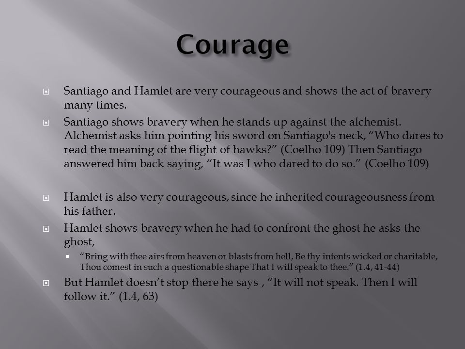 comparing to hamlet and the great gatsby ppt video online  courage santiago and hamlet are very courageous and shows the act of bravery many times