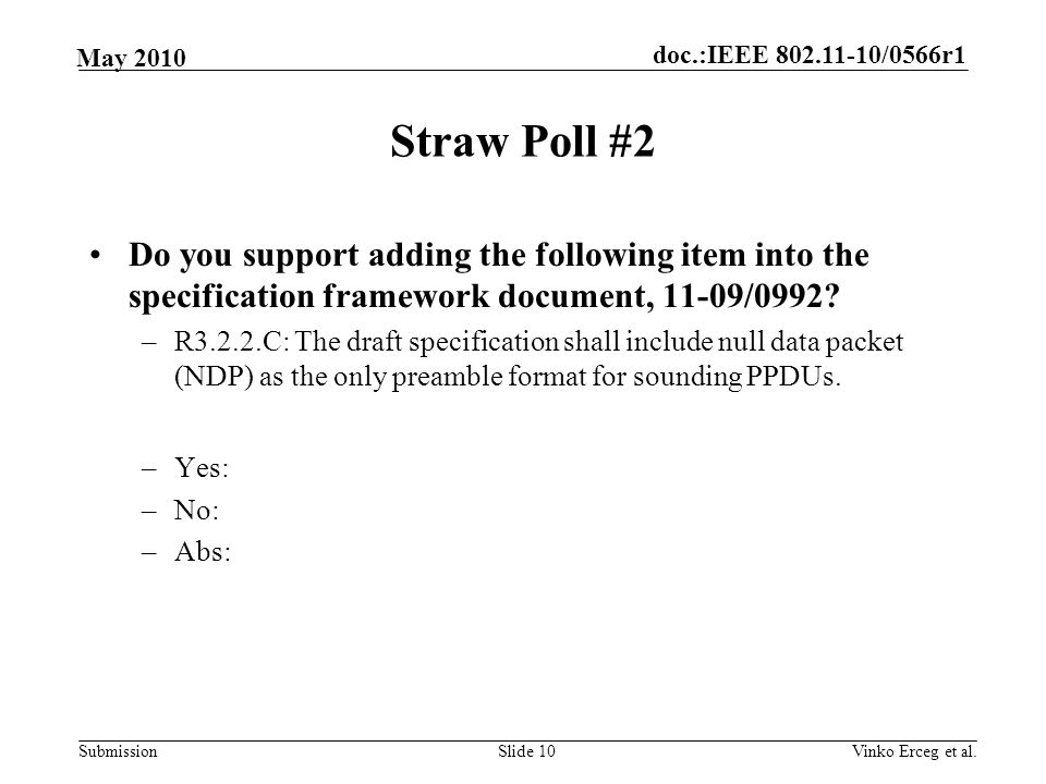 Straw Poll #2 Do you support adding the following item into the specification framework document, 11-09/0992
