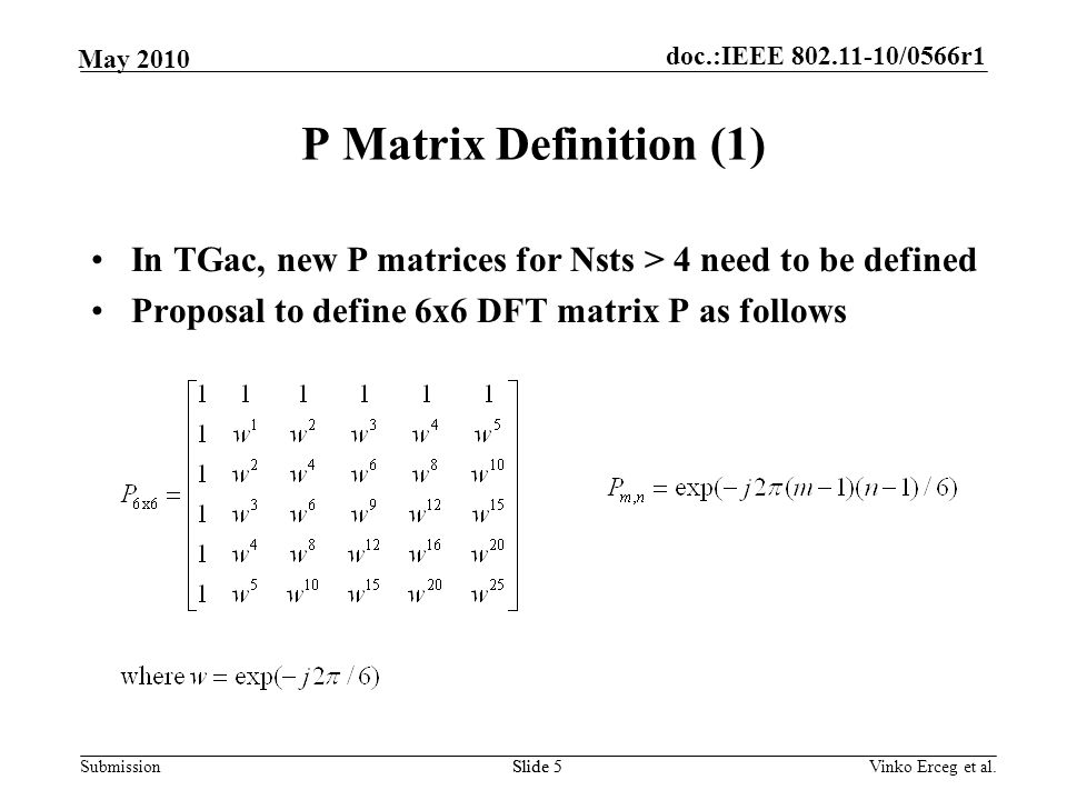 P Matrix Definition (1) In TGac, new P matrices for Nsts > 4 need to be defined. Proposal to define 6x6 DFT matrix P as follows.