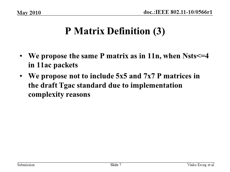 P Matrix Definition (3) We propose the same P matrix as in 11n, when Nsts<=4 in 11ac packets.
