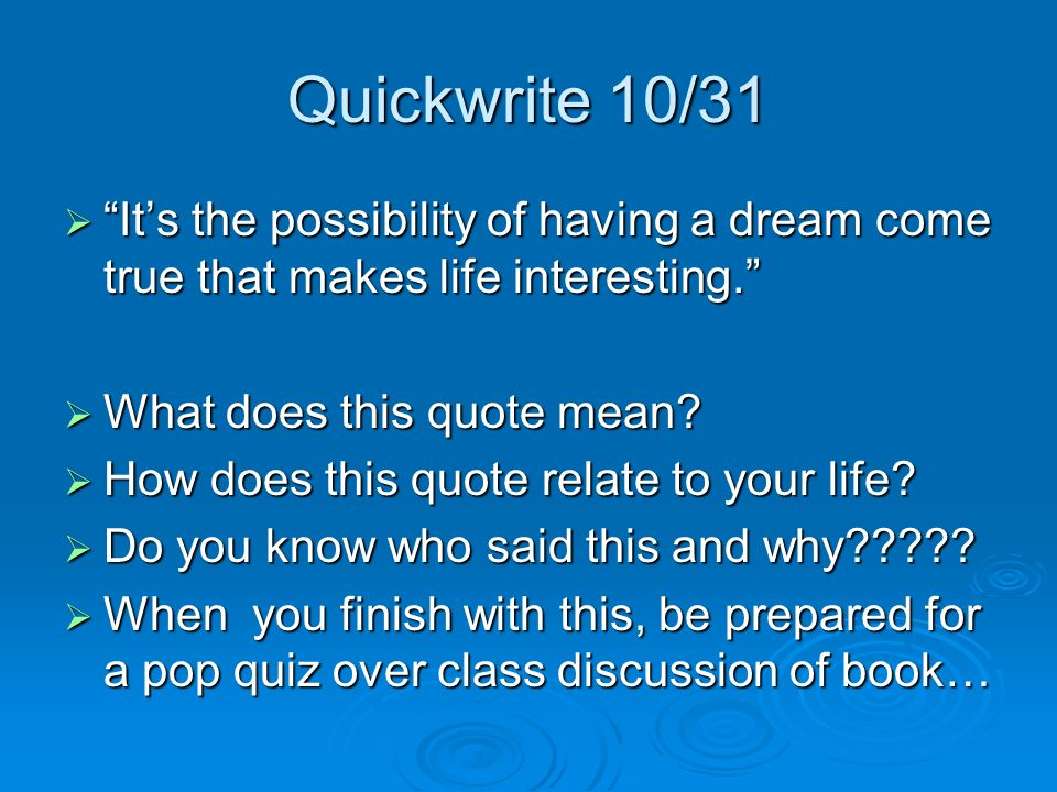 "What Does This Quote Mean Adorable Quickwrite 1031 ""It's The Possibility Of Having A Dream Come True"