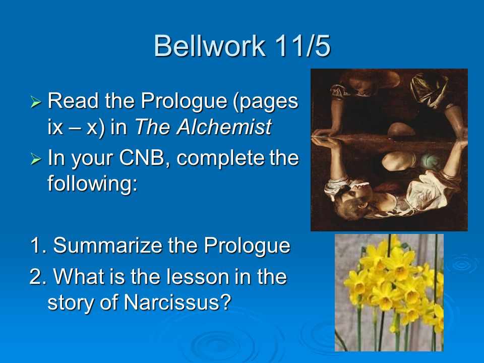 "quickwrite ""it s the possibility of having a dream come true  bellwork 11 5 the prologue pages ix x in the alchemist"