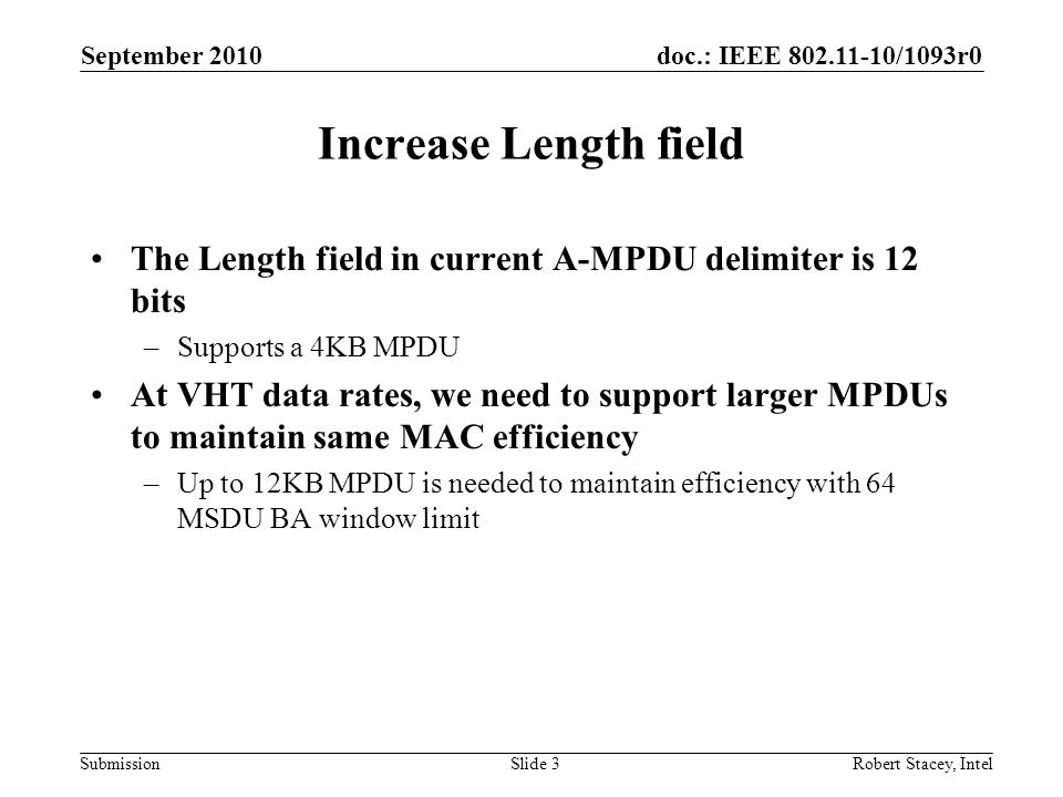 September 2010 Increase Length field. The Length field in current A-MPDU delimiter is 12 bits. Supports a 4KB MPDU.