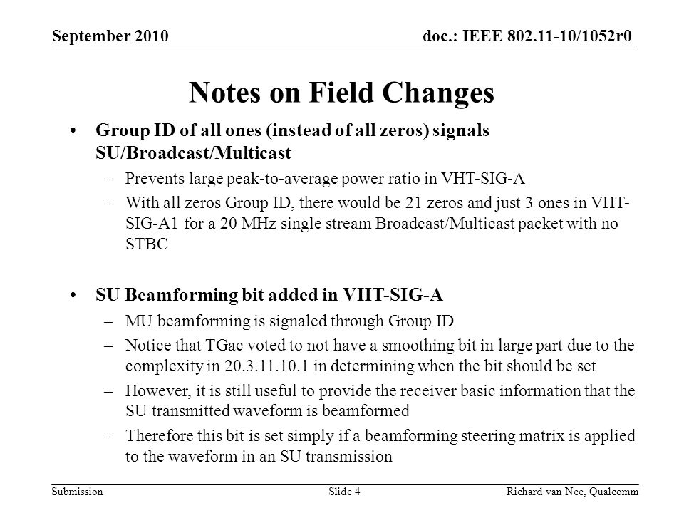 September 2010 Notes on Field Changes. Group ID of all ones (instead of all zeros) signals SU/Broadcast/Multicast.