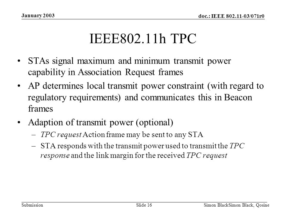 January 2003 IEEE802.11h TPC. STAs signal maximum and minimum transmit power capability in Association Request frames.