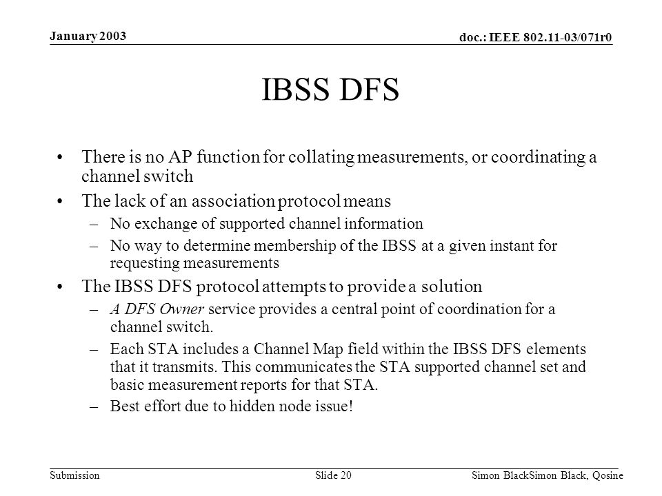 January 2003 IBSS DFS. There is no AP function for collating measurements, or coordinating a channel switch.