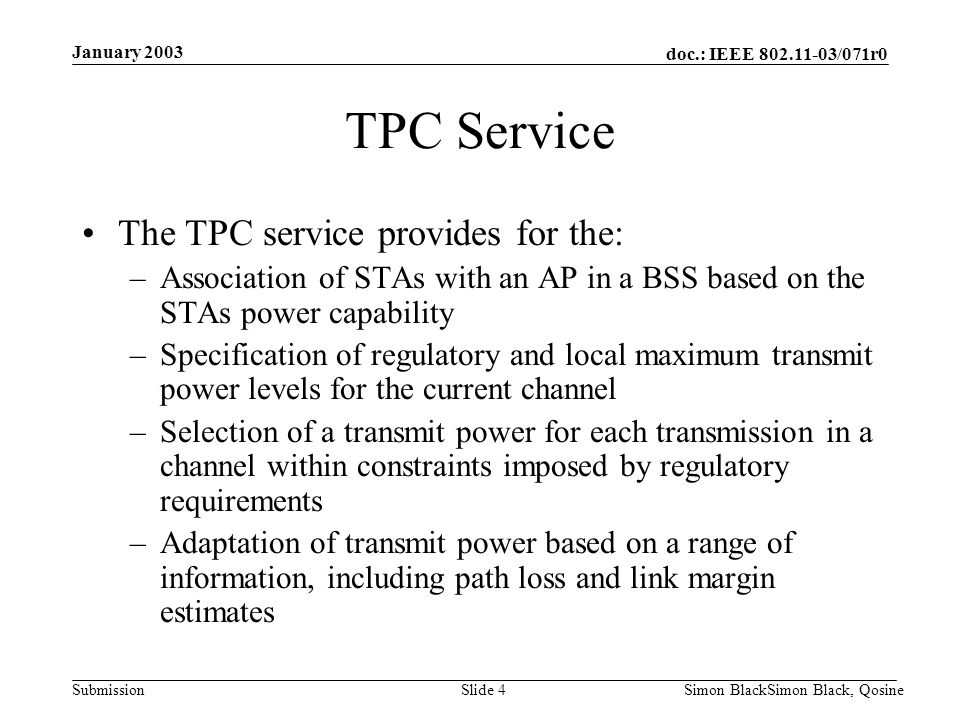 TPC Service The TPC service provides for the:
