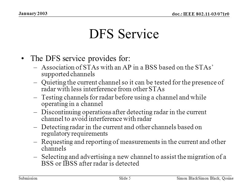 DFS Service The DFS service provides for: