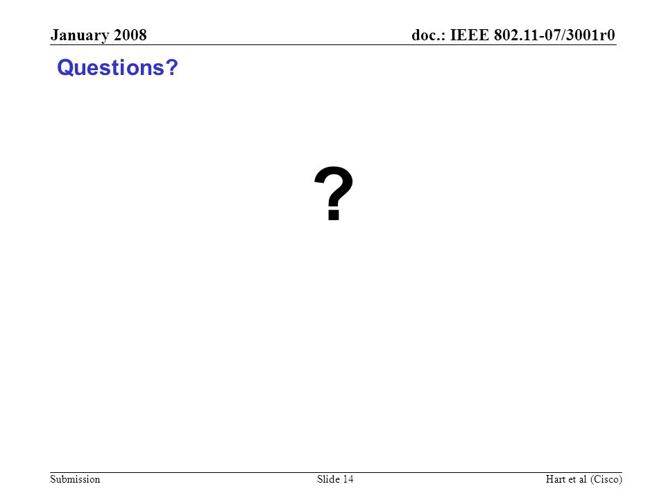 January 2008 Questions Hart et al (Cisco)