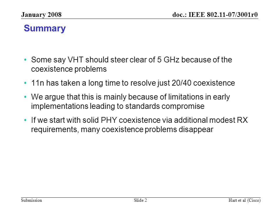January 2008 Summary. Some say VHT should steer clear of 5 GHz because of the coexistence problems.