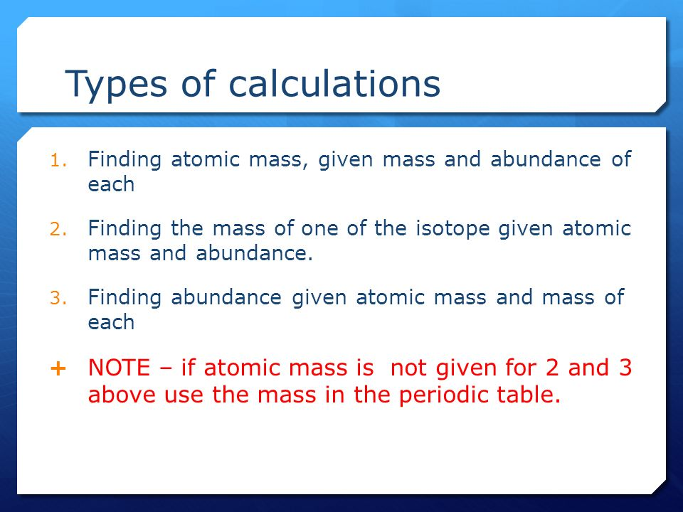 Atomic number mass number atomic mass and isotopes ppt video types of calculations finding atomic mass given mass and abundance of each urtaz