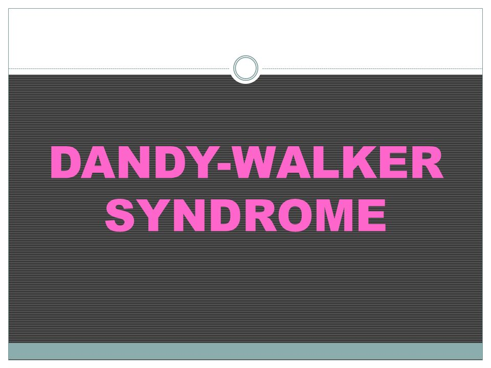 DANDY-WALKER SYNDROME