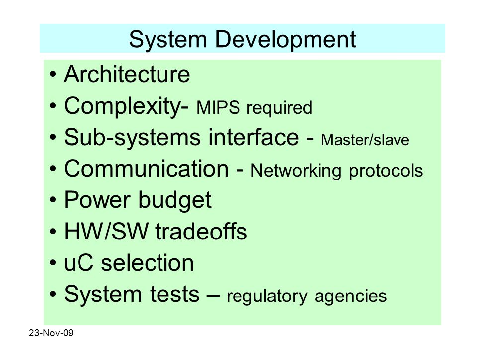 Complexity- MIPS required Sub-systems interface - Master/slave