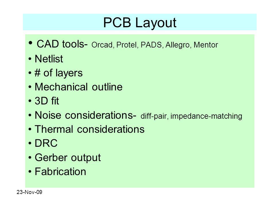 CAD tools- Orcad, Protel, PADS, Allegro, Mentor