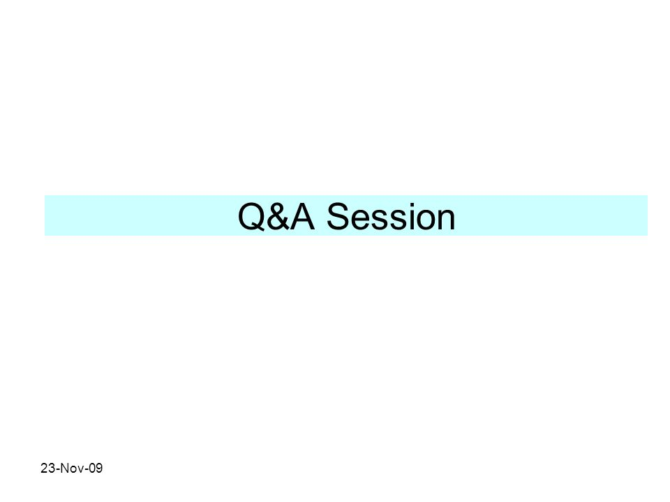Q&A Session 23-Nov-09