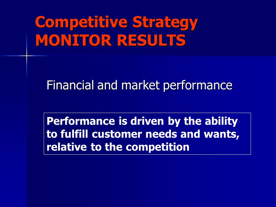 strategy competition and performance in different Tips for developing a marketing strategy and what goes different from a processes to help improve your performance compared with your competition.