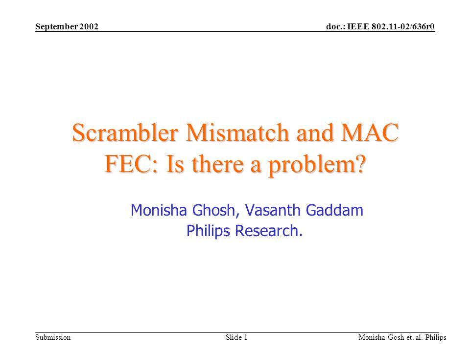 Scrambler Mismatch and MAC FEC: Is there a problem