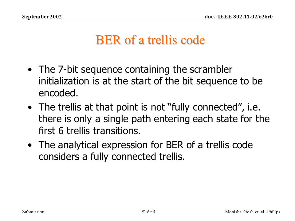 September 2002 BER of a trellis code. The 7-bit sequence containing the scrambler initialization is at the start of the bit sequence to be encoded.