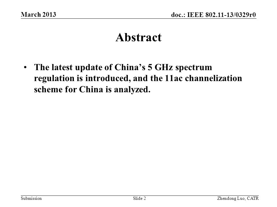 Abstract The latest update of China's 5 GHz spectrum regulation is introduced, and the 11ac channelization scheme for China is analyzed.
