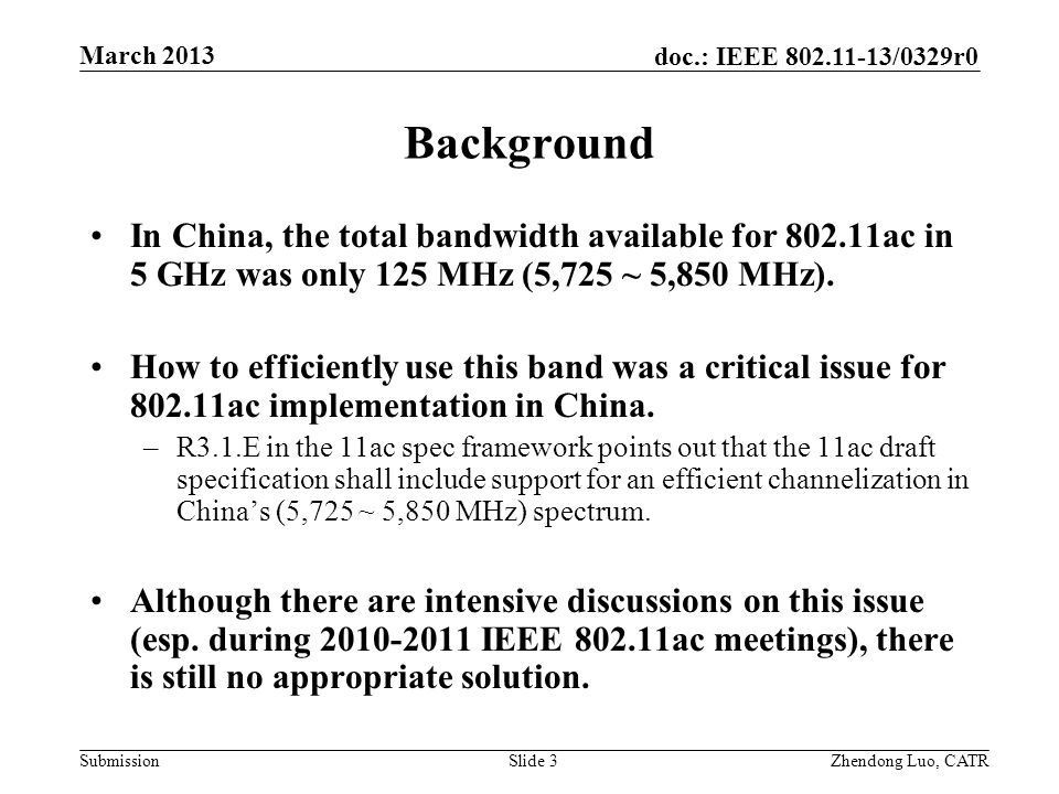Background In China, the total bandwidth available for 802.11ac in 5 GHz was only 125 MHz (5,725 ~ 5,850 MHz).