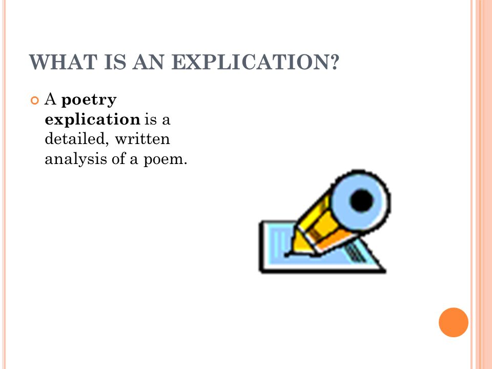 explicating a poem detailed literary analysis Quick guide to writing poetry explications have no idea what an explication is and are looking for explication definition and examples vocabularycom defines explication as a detailed explanation of the meaning of something as a literary term, explication means a special technique in research and criticism that is used for a close analysis of a short excerpt taken from a lengthy literary work.
