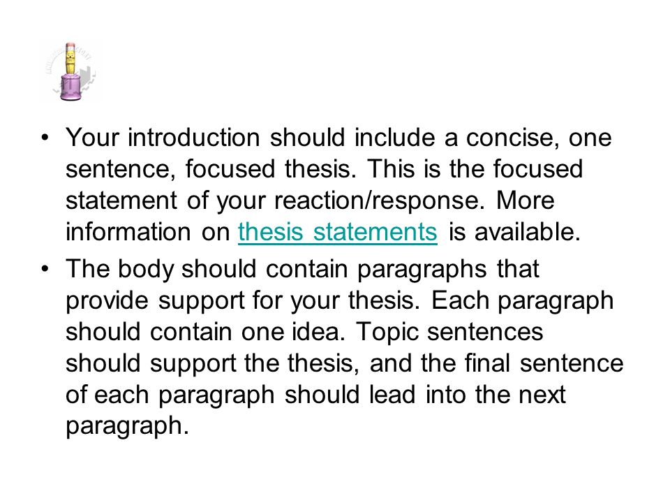 does the thesis have to be the first sentence A thesis statement usually appears at the end of the introductory paragraph of a paper, and it offers a concise summary of the main point or claim of the essay, research paper, etc a thesis statement is usually one sentence that appears at the beginning, though it may occur more than once.