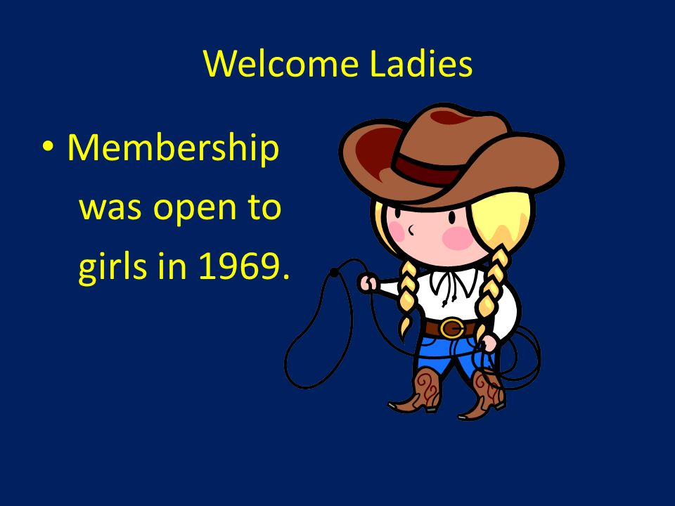 Welcome Ladies Membership was open to girls in 1969.