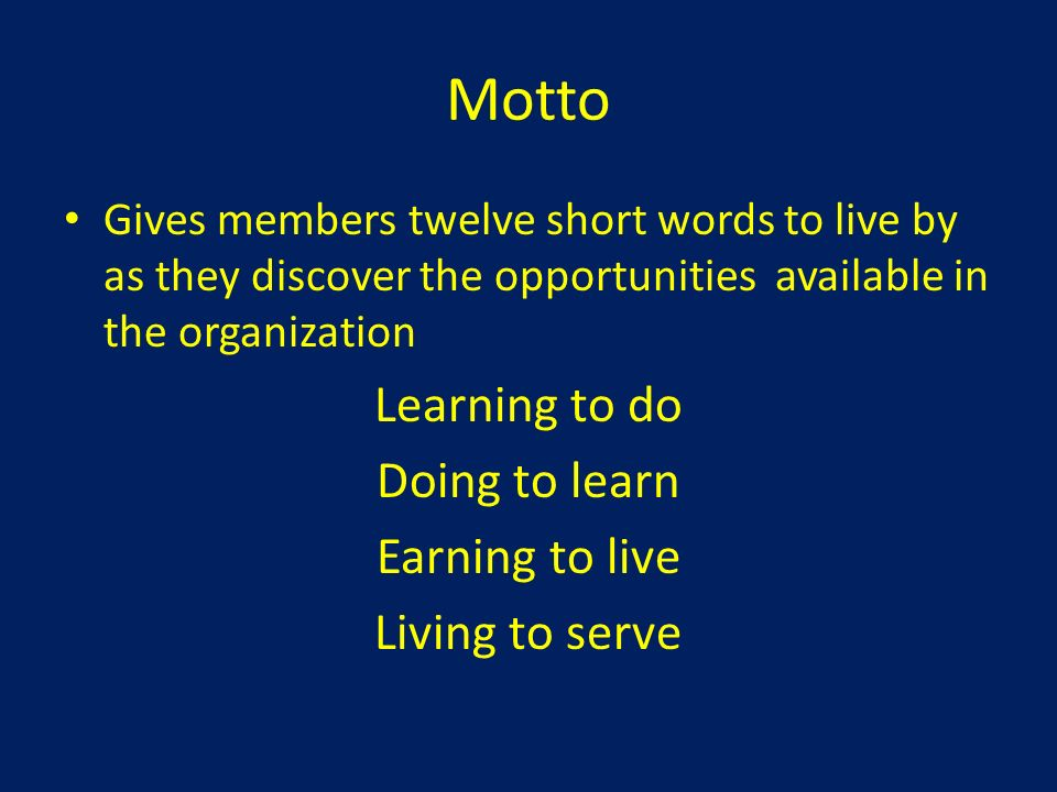 Motto Learning to do Doing to learn Earning to live Living to serve
