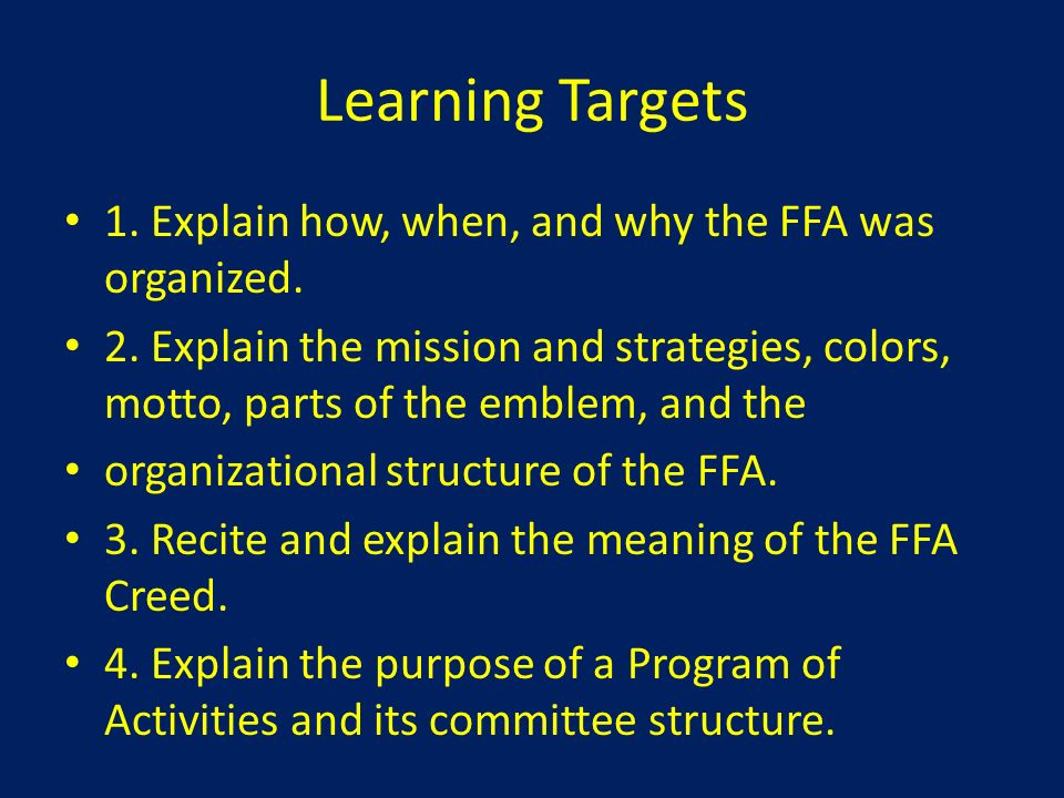 Learning Targets 1. Explain how, when, and why the FFA was organized.
