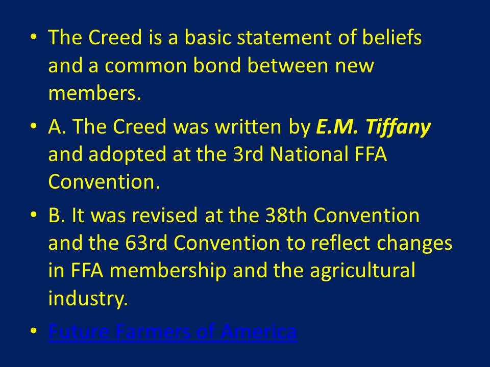 The Creed is a basic statement of beliefs and a common bond between new members.