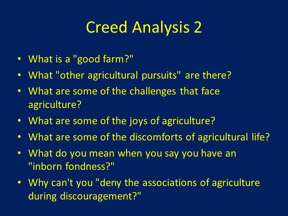 Creed Analysis 2 What is a good farm