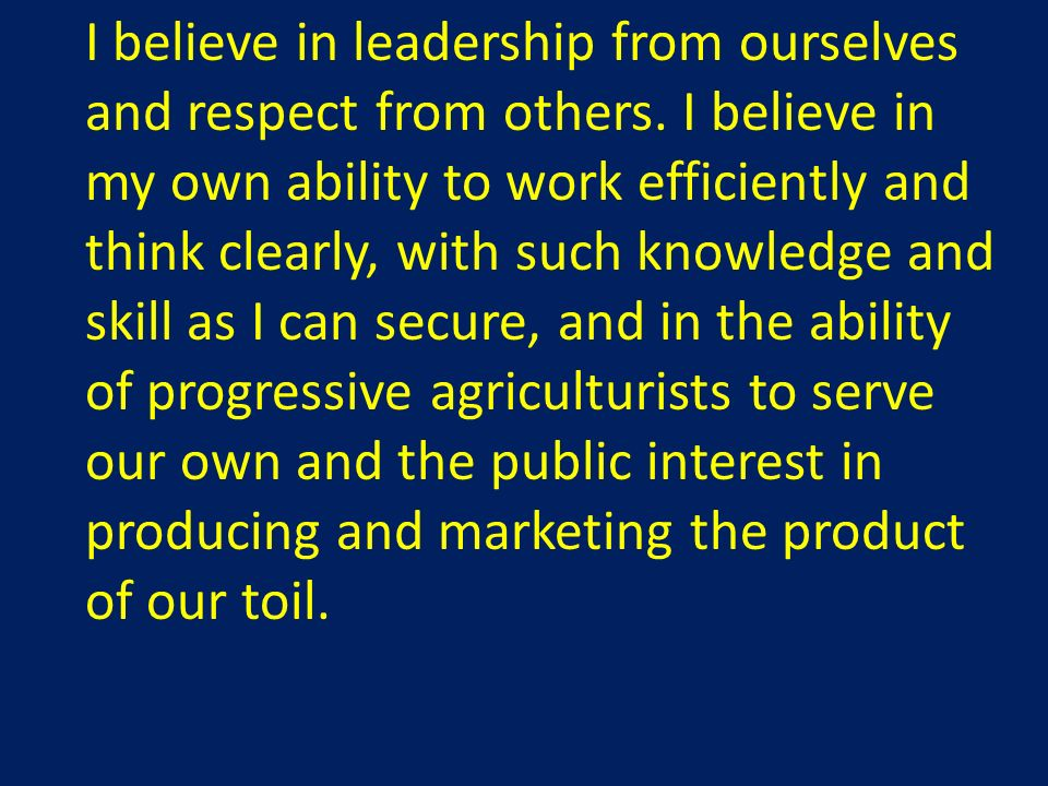 I believe in leadership from ourselves and respect from others