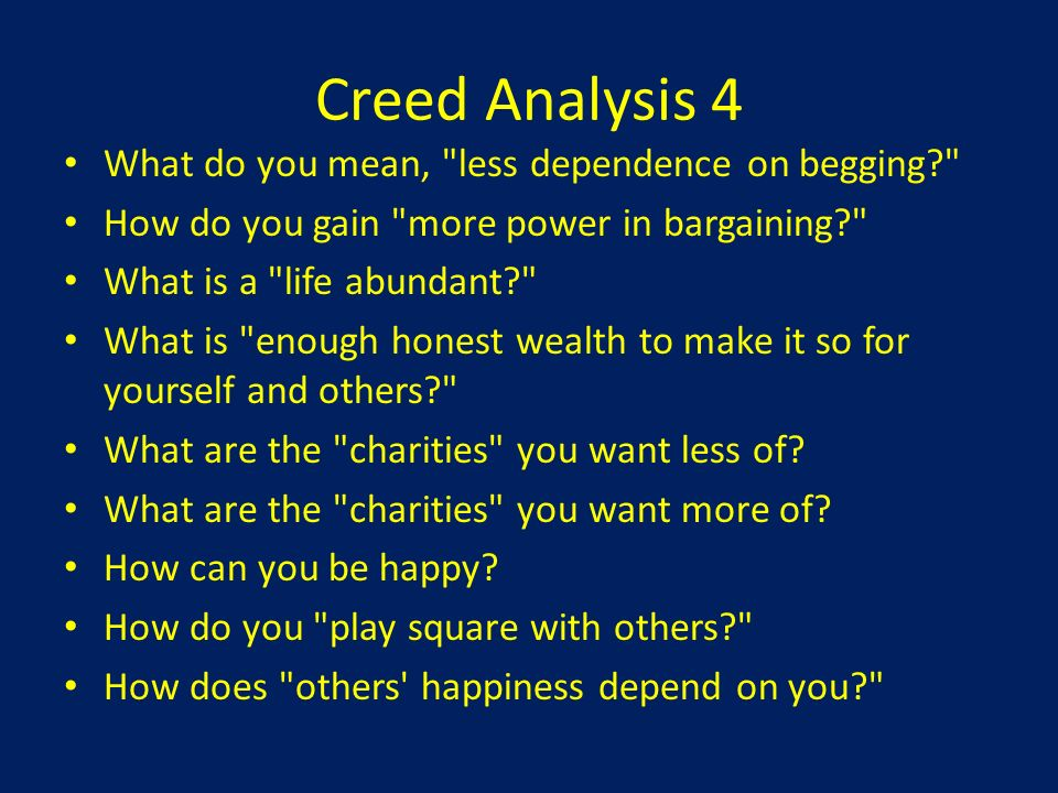 Creed Analysis 4 What do you mean, less dependence on begging