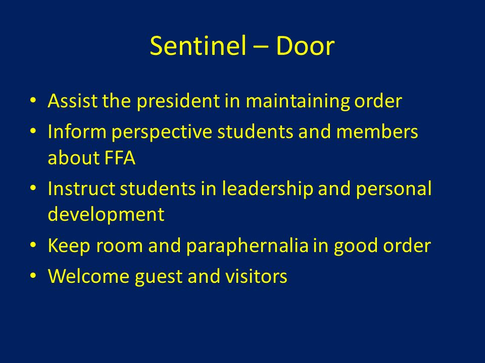Sentinel – Door Assist the president in maintaining order