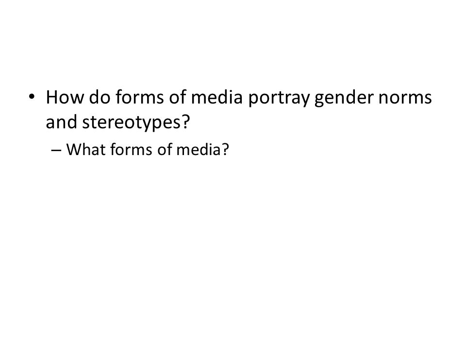 How do forms of media portray gender norms and stereotypes