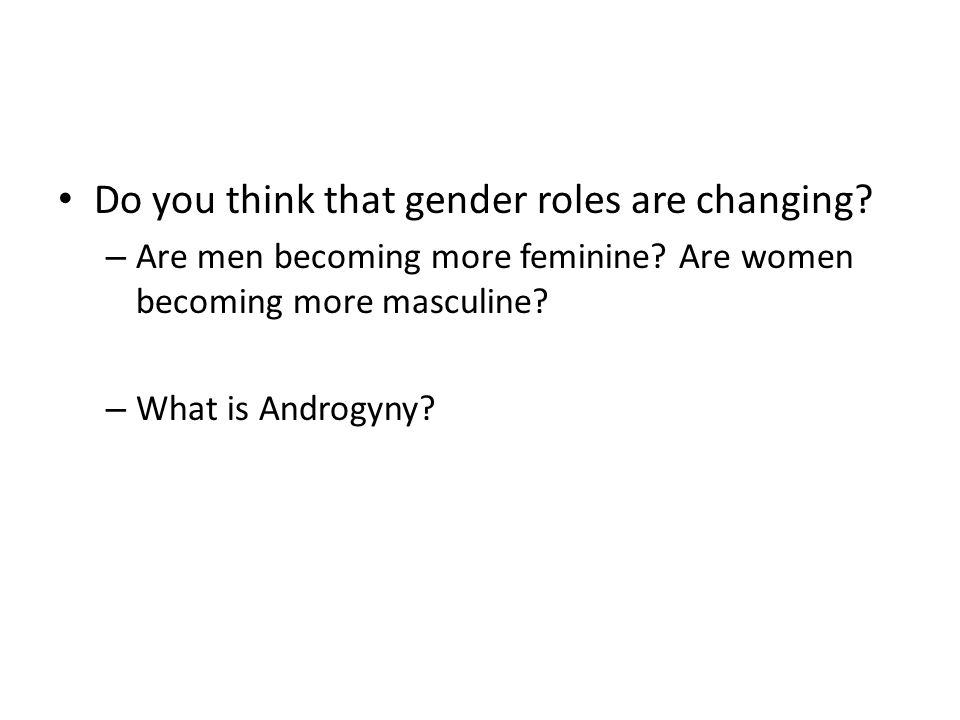 Do you think that gender roles are changing