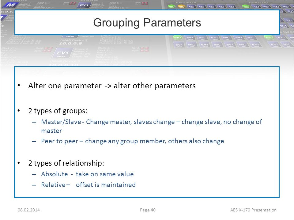 Grouping Parameters Alter one parameter -> alter other parameters