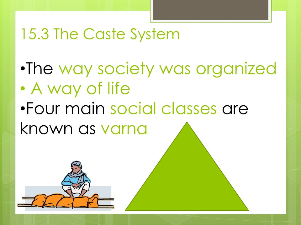 The way society was organized A way of life