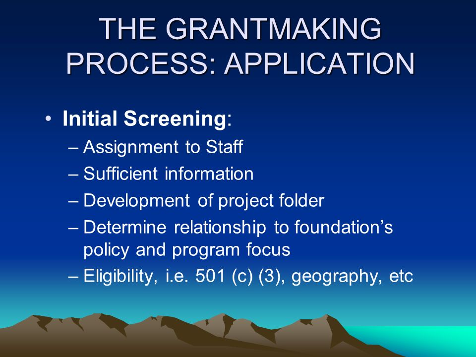 THE GRANTMAKING PROCESS: APPLICATION
