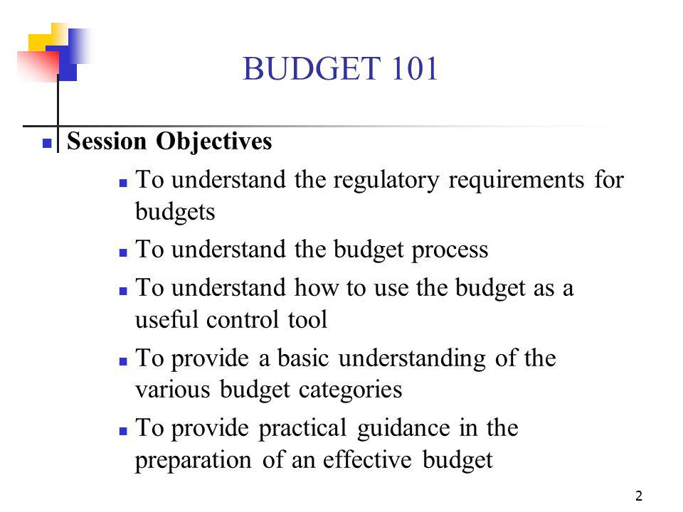 BUDGET 101 Session Objectives
