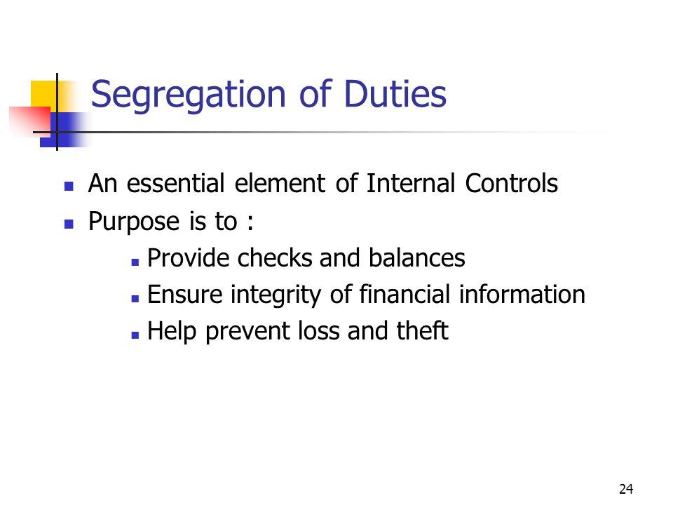 Segregation of Duties An essential element of Internal Controls